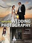 Step-By-Step Wedding Photography: Techniques for Professional Photographers by Damon Tucci (Paperback, 2014)