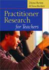 Practitioner Research for Teachers by Diana Burton, Steve Bartlett (Paperback, 2004)