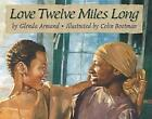 Love Twelve Miles Long by Glenda Armand (Paperback, 2015)