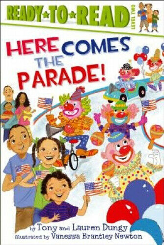 Here Comes the Parade! (Tony and Lauren Dungy Ready-To-Reads) by Dungy, Tony.