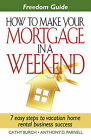 Freedom Guide- How to Make Your Mortgage in a Weekend by Anthony D Parnell, Cathy Burch (Paperback / softback, 2011)