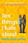 Ten Things I Hate About Me by Randa Abdel-Fattah (Paperback, 2006)