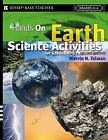 J-B Ed Hands On: Hands-On Earth Science Activities for Grades K-6 25 by Marvin N. Tolman (2006, Paperback / Spiral, Revised)