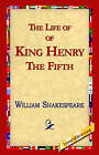 The Life of King Henry the Fifth by William Shakespeare (Paperback / softback, 2005)