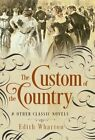 The Custom of the Country and Other Classic Novels by Edith Wharton (Hardback, 2015)