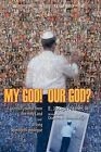 My God! Our God?: A Spiritual Journal from the Holy Land and a Long Apologetic Prologue by III, E J Steier (Paperback / softback, 2011)