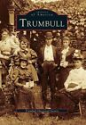 Trumbull Ct (images of America (arcadia Publishing)) 0738534587 Book