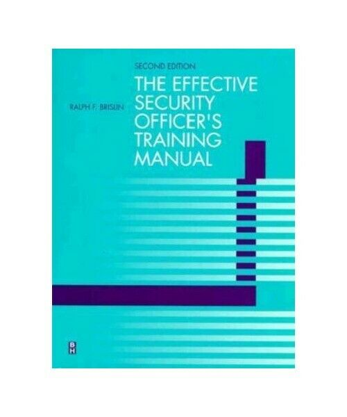 """Ralph F. Brislin, Eric C. Lewis """"Effective Security Officer''s Training Manual"""""""