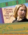 Escape Under the Forever Sky by Eve Yohalem (Hardback, 2009)