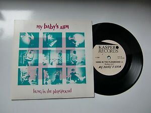MY BABY S ARM - Hung In The Playground b/w The Primitive Kind - Kasper Records - Hude, Deutschland - MY BABY S ARM - Hung In The Playground b/w The Primitive Kind - Kasper Records - Hude, Deutschland