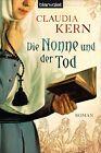 Die Nonne und der Tod von Claudia Kern (2013, Taschenbuch)
