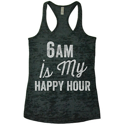 Workout Tank Racerback 6am Is My Happy Hour Burnout Tank Top Sport Outfit.