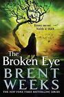 The Broken Eye: Book 3 of Lightbringer by Brent Weeks (Paperback, 2015)
