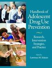 Handbook of Adolescent Drug Use Prevention: Research, Intervention Strategies, and Practice by American Psychological Association (Hardback, 2015)