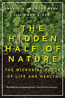 The Hidden Half of Nature the Microbial Roots of Life and Health by Anne Bikle, David R. Montgomery (Paperback, 2016)