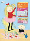 How to Be a Baby... by Me, the Big Sister by Sally Lloyd-Jones (Paperback / softback)