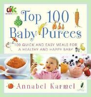 Top 100 Baby Purees: 100 Quick and Easy Meals for a Healthy and Happy Baby, Karm