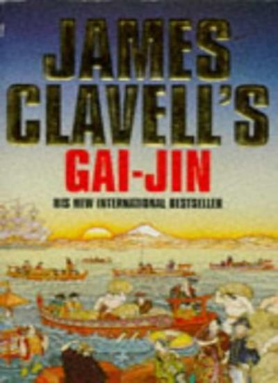 Gai-jin: A Novel of Japan By James Clavell. 9780340597668
