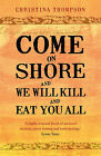 Come on Shore and We Will Kill and Eat You All by Christina Thompson (Paperback, 2009)