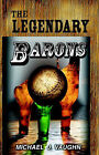 The Legendary Barons by Michael J. Vaughn (Paperback, 2003)