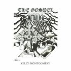 The Gospel: According to Metallica by Kelly Montgomery (Paperback / softback, 2012)