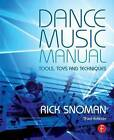 Dance Music Manual: Tools, Toys, and Techniques by Rick Snoman (Paperback, 2013)