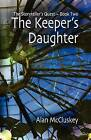 The Keeper's Daughter by Alan McCluskey (Paperback / softback, 2011)