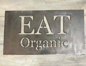 Details about Eat Organic Sign, Metal Sign, Kitchen Signs, Farmhouse Decor