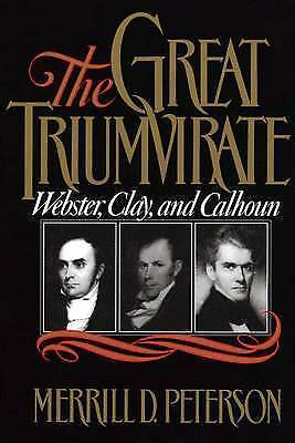 1 of 1 - USED (GD) The Great Triumvirate: Webster, Clay, and Calhoun by Merrill D. Peters
