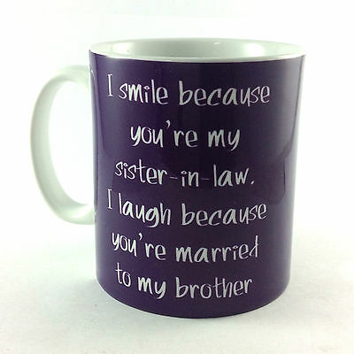 NEW I SMILE BECAUSE YOU'RE MY SISTER-IN-LAW PRESENT GIFT MUG CUP sister in law