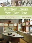 Kitchen Ideas You Can Use: Inspiring Designs and Clever Solutions for Remodeling Your Kitchen by Chris Peterson (Paperback, 2014)