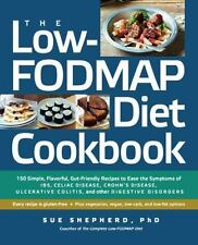 The Low-FODMAP Diet Cookbook: 150 Simple, Flavorful, Gut-Friendly Recipes to Eas