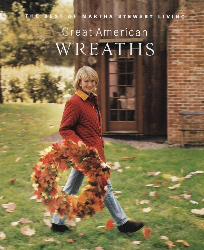 1 of 1 - Great American Wreaths: The Best of Martha Stewart Living