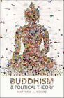 Buddhism and Political Theory by Matthew J. Moore (Hardback, 2016)