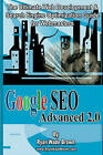 Google Seo Advanced 2.0 Black & White Version  : The Ultimate Web Development & Search Engine Optimization Guide for Webmasters by Ryan Wade Brown (Paperback / softback, 2008)