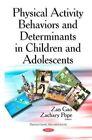 Physical Activity Behaviors & Determinants in Children & Adolescents by Nova Science Publishers Inc (Hardback, 2015)
