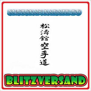 Wandtattoo Shotokan Karate Do Freistehend Ohne Untergrund Top Ebay