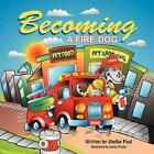 Becoming a Fire Dog by Shelby Pool 9781467061063 Paperback 2011
