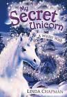 My Secret Unicorn: A Winter Wish by Linda Chapman (Paperback, 2004)