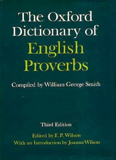The Oxford Dictionary of English Proverbs,F. P. Wilson