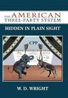 The American Three-party System Hidden in Plain Sight 9781477232330