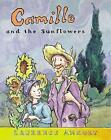 Camille and the Sunflowers by Laurence Anholt (Paperback, 2003)
