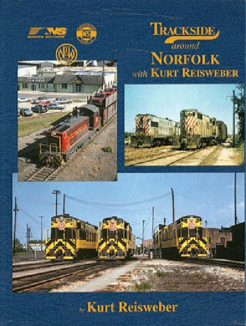 Lungo i Binari intorno Norfolk, Virginia: 1950s attraverso 1980s Nuovo Libro