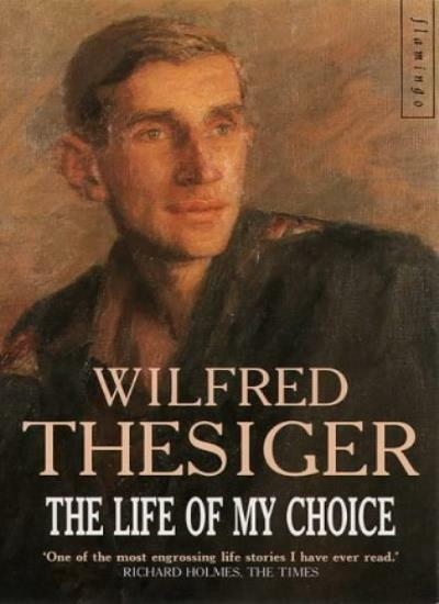 The Life of My Choice,Wilfred Thesiger- 9780006372677