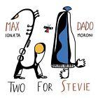 Max Ionata and Dado Moroni - Two for Stevie CD Via Veneto Jazz