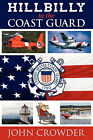 Hillbilly in the Coast Guard by John Crowder (Paperback / softback, 2011)