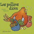 Los Pollitos Dicen by Gerald Espinoza (Board book, 2007)