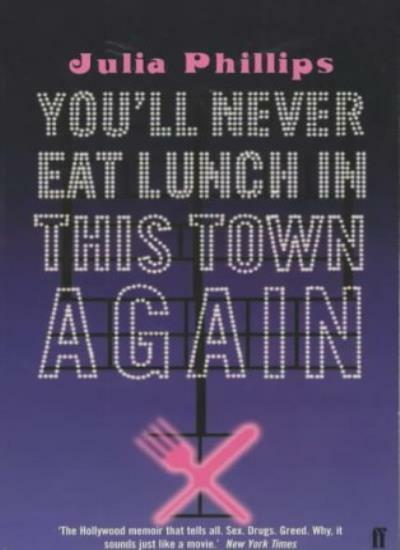 You'll Never Eat Lunch in this Town Again By Julia Phillips. 9780571216239