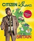 Citizen Khan's Guide to Britain by Mr Khan (Hardback, 2016)