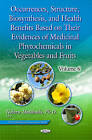 Occurrences, Structure, Biosynthesis, & Health Benefits Based on Their Evidences of Medicinal Phytochemicals in Vegetables & Fruits: Volume 6 by Nova Science Publishers Inc (Hardback, 2016)